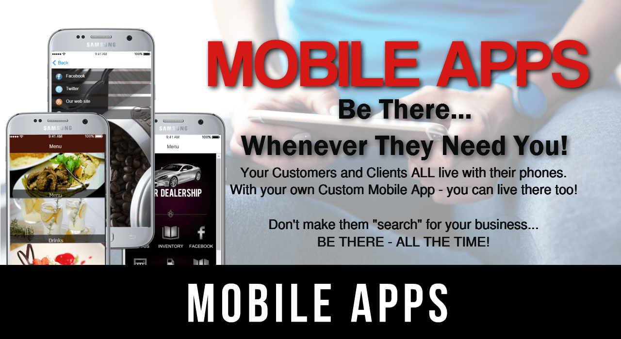 Mobile Apps-Be There...Whenever They  Need Your!